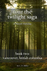 Tour the Twilight Saga Book Two— Vancouver, British Columbia